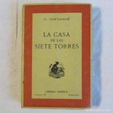 Libros de segunda mano: LA CASA DE LAS SIETE TORRES 1943 N. HAWTHORNE, NAUSICA. Lote 161483162