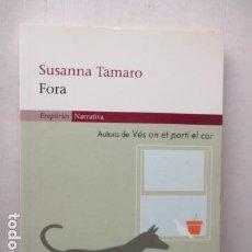 Libros de segunda mano: FORA: (EMPURIES NARRATIVA) (CATALÁN) TAPA BLANDA – DE SUSANNA TAMARO . Lote 161525630