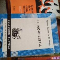 Libros de segunda mano: RAMÓN GÓMEZ DE LA SERNA .EL NOVELISTA .AUSTRAL.1973. Lote 161546326