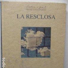 Libros de segunda mano: LA RESCLOSA, (CATALÁN) TAPA BLANDA – DE MICHEL AZAMA. Lote 161614446