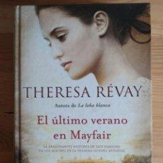 Libros de segunda mano: EL ULTIMO VERANO EN MAYFAIR. DE THERESA REVAY. PRIMERA EDICION. 2013. TAPA DURA. Lote 161621606