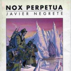 Libros de segunda mano: LIBRO - NOX PERPETUA - JAVIER NEGRETE - 1996. Lote 161648046