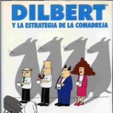 Libros de segunda mano: LIBRO - DILBERT Y LA ESTRATEGIA DE LA COMADREJA - SCOTT ADAMS - 2003. Lote 161649322