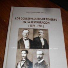 Libros de segunda mano: LOS CONSERVADORES DE TENERIFE (1814-1901) FIRMADO Y DEDICADO POR EL AUTOR. Lote 161721818