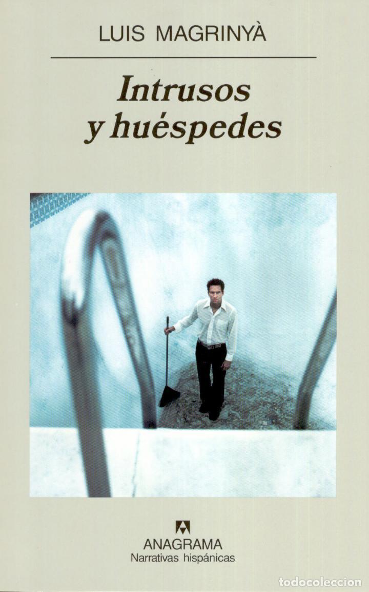 INTRUSOS Y HUÉSPEDES. LUIS MAGRINYÀ. NUEVO (Libros de Segunda Mano (posteriores a 1936) - Literatura - Narrativa - Otros)