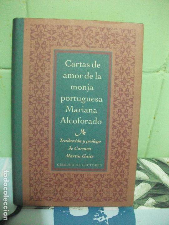 CARTAS DE AMOR DE LA MONJA PORTUGUESA MARIANA ALCOFORADO, CIRCULO DE LECTORES PEPETO (Libros de Segunda Mano (posteriores a 1936) - Literatura - Narrativa - Otros)