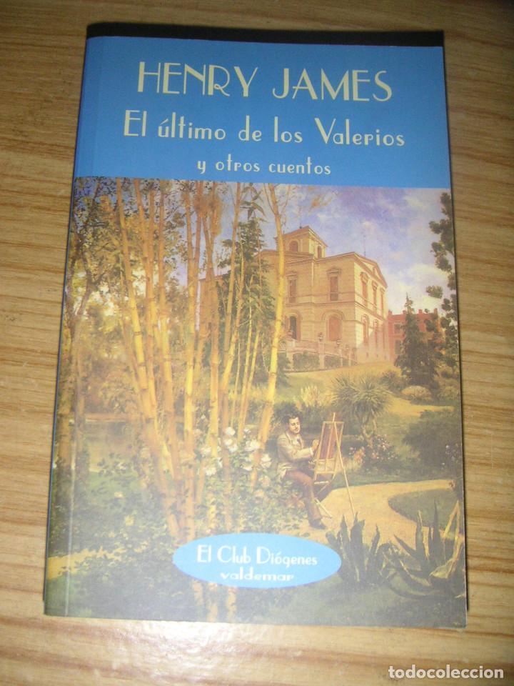 EL ÚLTIMO DE LOS VALERIOS Y OTROS CUENTOS (HENRY JAMES) VALDEMAR CLUB DIÓGENES Nº 76 - 1ª EDICIÓN (Libros de Segunda Mano (posteriores a 1936) - Literatura - Narrativa - Otros)