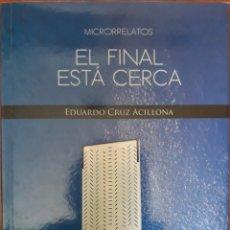 Libros de segunda mano: EL FINAL ESTA CERCA 2013. Lote 162003550