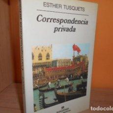 Libri di seconda mano: CORRESPONDENCIA PRIVADA / ESTHER TUSQUETS / ANAGRAMA. Lote 162005594