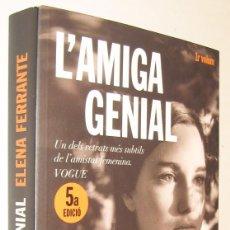 Libros de segunda mano: L´AMIGA GENIAL 1 - ELENA FERRANTE - EN CATALAN . Lote 162085466