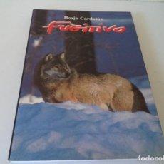 Libros de segunda mano: FUGITIVO.BORJA CARDELÚS.. Lote 162141242