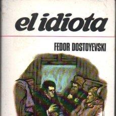 Libros de segunda mano: FEDOR DOSTOYEVSKI : EL IDIOTA (BRUGUERA, 1969). Lote 162290006