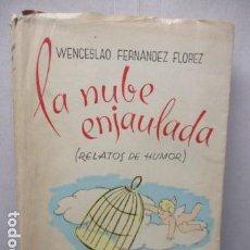Libros de segunda mano: FERNÁNDEZ FLÓREZ, WENCESLAO - LA NUBE ENJAULADA - RELATOS DE HUMOR - ZARAGOZA, LIBRERÍA GENERAL 1944. Lote 162315094