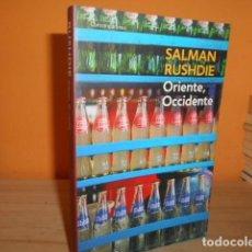 Libros de segunda mano: ORIENTE OCCIDENTE / SALMAN RUSHDIE. Lote 162461054