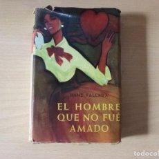 Libros de segunda mano - EL HOMBRE QUE NO FUE AMADO - HANS FALLADA - 162470202