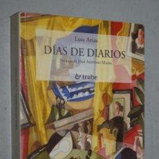 Libros de segunda mano: DÍAS DE DIARIOS. LUIS ARIAS. Lote 162743654