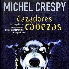 Libros de segunda mano: CAZADORES DE CABEZAS. Lote 162755388