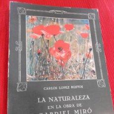 Libros de segunda mano: LA NATURALEZA EN LA OBRA DE GABRIEL MIRO. Lote 172455407
