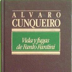 Libros de segunda mano: VIDA Y FUGAS DE FANTO FANTINI - ÁLVARO CUNQUEIRO. Lote 163123082