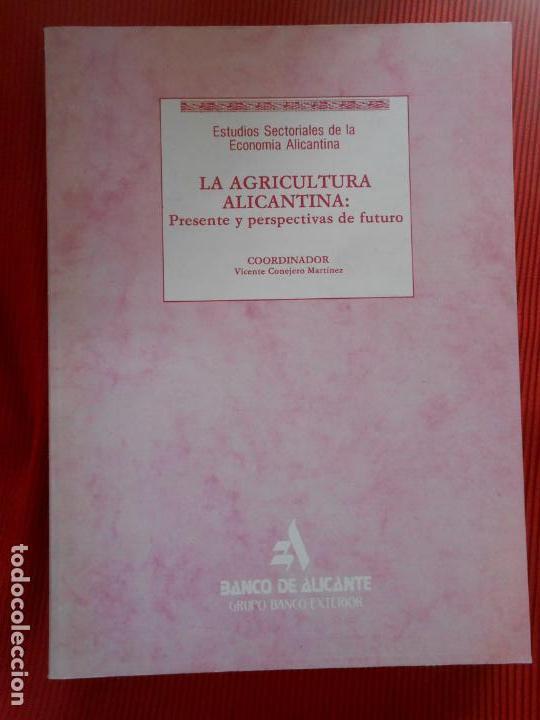 LA AGRICULTURA ALICANTINA (Libros de Segunda Mano (posteriores a 1936) - Literatura - Narrativa - Otros)