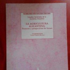 Libros de segunda mano: LA AGRICULTURA ALICANTINA. Lote 163321514