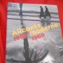 Libros de segunda mano: ALICANTE 1900 MODERNO 1960. Lote 163343218