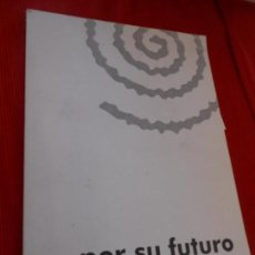 Libros de segunda mano: POR SU FUTURO. Lote 163348114