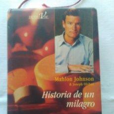 Libros de segunda mano: HISTORIA DE UN MILAGRO - MAHLON JOHNSON & JOSEPH OLSHAN - EDICIONES B. AÑO 1997. Lote 163349534