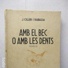 Libros de segunda mano: JOAN OLLER I RABASSA - AMB EL BEC O AMB LES DENTS - EDICIONS MEDITERRANIA - BARCELONA. Lote 163374602