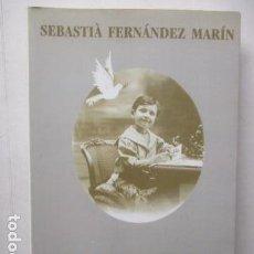 Libros de segunda mano: SEBASTIÁ FERNÁNDEZ MARÍN - RECORDS (EN CATALAN). Lote 163513154