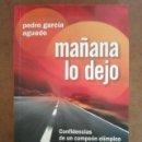 Libros de segunda mano: MAÑANA LO DEJO (PEDRO GARCIA AGUADO) BRESCA - BUEN ESTADO. Lote 163524446