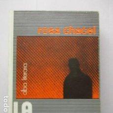 Libros de segunda mano: LA SINRAZÓN - CHACEL, ROSA. Lote 163527770