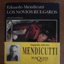 Libros de segunda mano: LOS NOVIOS BULGAROS (EDUARDO MENDICUTTI) TUSQUETS. Lote 163537278