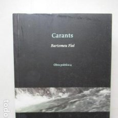 Libros de segunda mano: CARANTS - BARTOLOMEU FIOL - OBRA POETICA 4 - PROA. Lote 163585502