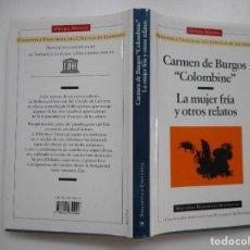 """Libros de segunda mano: CARMEN DE BURGOS """"COLOMBINE"""" LA MUJER FRÍA Y OTROS RELATOS Y93999. Lote 163715750"""