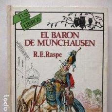 Libros de segunda mano: TUS LIBROS - EL BARON DE MUNCHAUSEN - R. E. RASPE - ED. ANAYA - TAPA DURA - 1ª EDICIÓN 1985. Lote 163768966