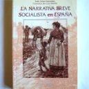 Libros de segunda mano: LA NARRATIVA BREVE SOCIALISTA EN ESPAÑA - ANTOLOGIA 1890 / 1936 - LUIS ARIAS GONZALEZ. Lote 163809694