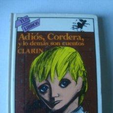 Libros de segunda mano: LEOPOLDO ALAS CLARÍN - ¡ADIÓS CORDERA! Y LO DEMÁS SON CUENTOS (ANAYA TUS LIBROS Nº 20, 1982). 1ª ED.. Lote 163832870