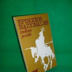 Libros de segunda mano: EPISODIOS NAZIONALES, TOMO I, NI LA PAZ NI LA CARIDAD, MELIANO PERAILE, AZUR, DEDICADO POR EL AUTOR. Lote 163944538