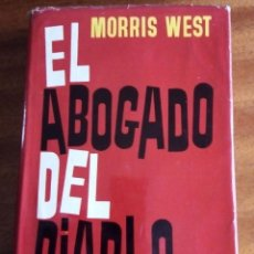 Libros de segunda mano: EL ABOGADO DEL DIABLO. MORRIS WEST. 1ª ED. 1.965. COLECCIÓN GIGANTE. LUIS DE CARALT. Lote 164104598