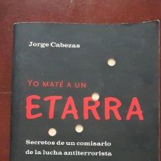 Libros de segunda mano: YO MATÉ A UN ETARRA. Lote 164737709