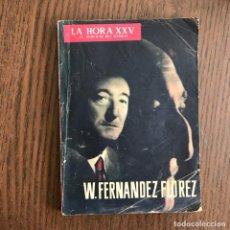 Libros de segunda mano: W. FERNÁNDEZ FLÓREZ - LA HORA XXV - MARZO 1957. Lote 164812386