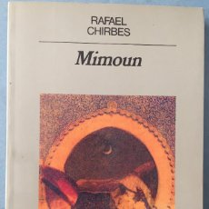 Libros de segunda mano: MIMOUN - RAFAEL CHIRBES - EDITORIAL ANAGRAMA - PRIMERA EDICION - 1988. Lote 164857642