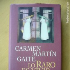 Libros de segunda mano: LO RARO ES VIVIR - CARMEN MARTÍN GAITE. Lote 164896166