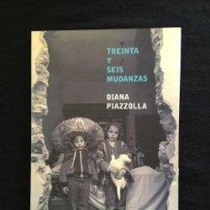 Libros de segunda mano: DIANA PIAZZOLLA. TREINTA Y SEIS MUDANZAS. EDICIONES CORREGIDOR. BS. AS. 2009. 1ª EDICIÓN.. Lote 245559550