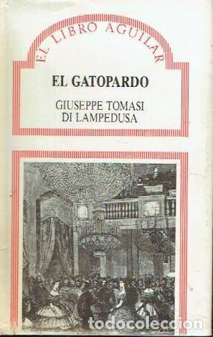 EL GATOPARDO. GIUSEPPE TOMASI DI LAMPEDUSA. EL LIBRO AGUILAR (Libros de Segunda Mano (posteriores a 1936) - Literatura - Narrativa - Otros)