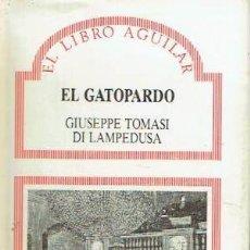 Libros de segunda mano: EL GATOPARDO. GIUSEPPE TOMASI DI LAMPEDUSA. EL LIBRO AGUILAR. Lote 165050874