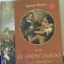 Libros de segunda mano: POR EL EMPECINADO Y LA LIBERTAD. - MERINO, IGNACIO.. Lote 165086249