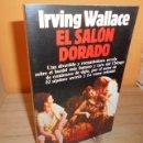 Libros de segunda mano: EL SALON DORADO / IRVING WALLACE. Lote 165232378