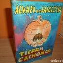 Libros de segunda mano: TIERRA CACHONDA / ALVARO DE LAIGLESIA. Lote 165233206